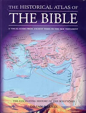 The Historical Atlas of the Bible 9780785826279