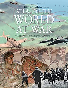The Historical Atlas of the World at War 9780785827450
