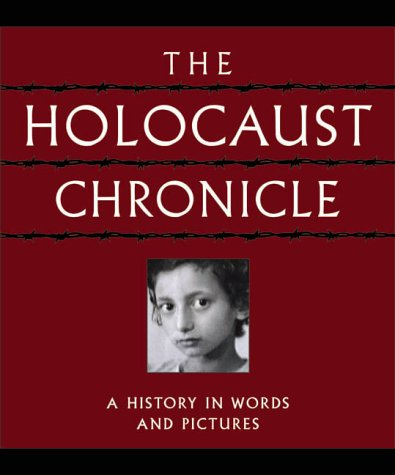 The Holocaust Chronicle: A History in Words and Pictures 9780785329633