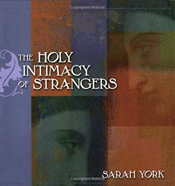 The Holy Intimacy of Strangers 9780787960476