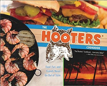 The Hooters Cookbook: Food, Fun, and Friends Never Go Out of Style 9780785826323