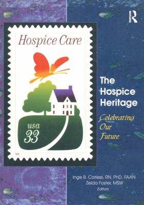 The Hospice Heritage: Celebrating Our Future 9780789008473