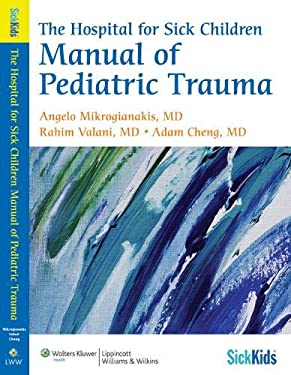 The Hospital for Sick Children Manual of Pediatric Trauma 9780781778169
