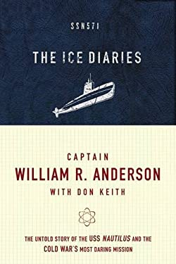 The Ice Diaries: The True Story of One of Mankind's Greatest Adventures 9780785227595