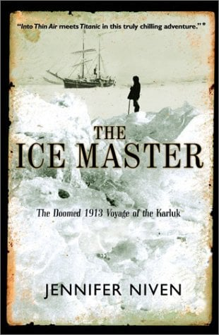The Ice Master: The Doomed 1913 Voyage of the Karluk 9780786884469