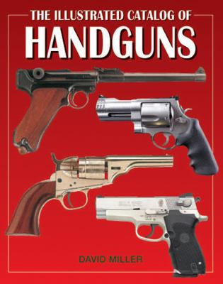 The Illustrated Catalog of Handguns 9780785829270