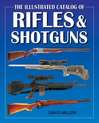 The Illustrated Catalog of Rifles and Shotguns 9780785829294