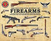 The Illustrated History of Firearms: In Association with the NRA National Firearms Museum 10004736