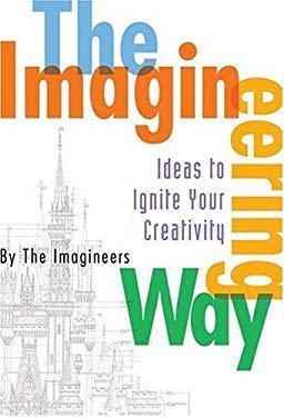 The Imagineering Way 9780786856312