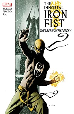 The Immortal Iron Fist: The Last Iron Fist Story 9780785124894