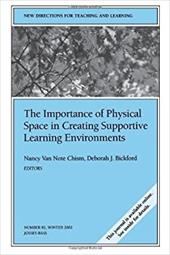 The Importance of Physical Space in Creating Supportive Learning Environments: New Directions for Teaching and Learning 3119772