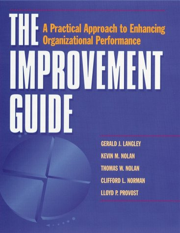 The Improvement Guide: A Practical Approach to Enhancing Organizational Performance 9780787902575