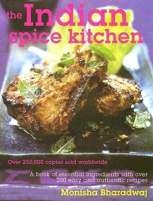 The Indian Spice Kitchen: Essential Ingredients and Over 200 Authentic Recipes 9780781811439