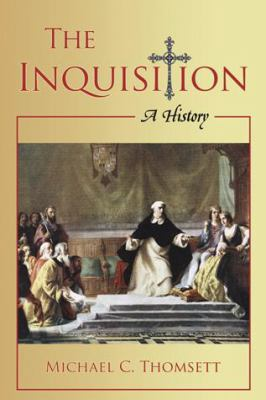 The Inquisition: A History 9780786444090