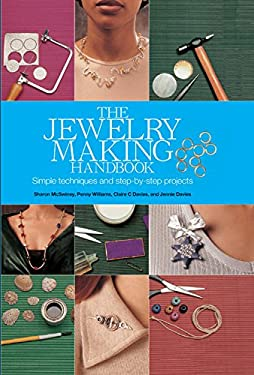 The Jewelry Making Handbook: Simple Techniques and Step-By-Step Projects