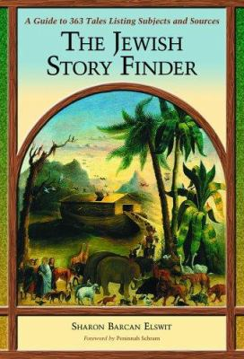 The Jewish Story Finder: A Guide to 363 Tales Listing Subjects and Sources 9780786421923