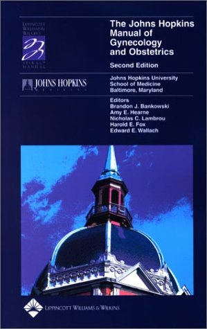 The Johns Hopkins Manual of Gynecology and Obstetrics 9780781735957