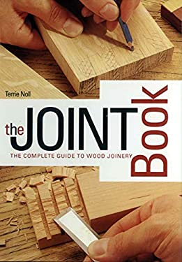 The Joint Book: The Complete Guide to Wood Joinery 9780785822271