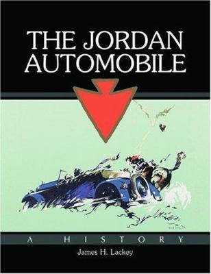 The Jordan Automobile: A History 9780786416677