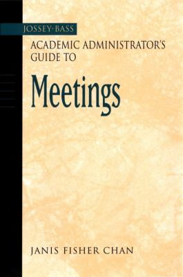 The Jossey-Bass Academic Administrator's Guide to Meetings 9780787964320