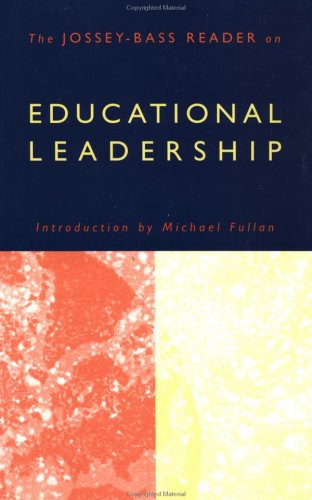 The Jossey-Bass Reader on Educational Leadership 9780787952815