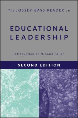 The Jossey-Bass Reader on Educational Leadership 9780787984007