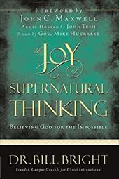 The Joy of Supernatural Thinking: Believing God for the Impossible [With CD] 3033160