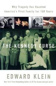 The Kennedy Curse: Why America's First Family Has Been Haunted by Tragedy for 150 Years 9780786259816