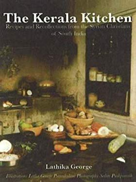 The Kerala Kitchen: Recipes and Recollections from the Syrian Christians of South India 9780781811842