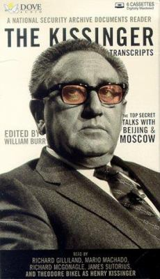 The Kissinger Transcripts: The Top Secret Talks with Beijing & Moscow 9780787118969