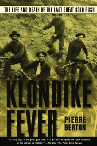 The Klondike Fever: The Life and Death of the Last Great Gold Rush 9780786713172