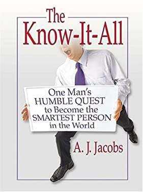 The Know-It-All: One Man's Humble Quest to Become the Smartest Person in the World 9780786271313