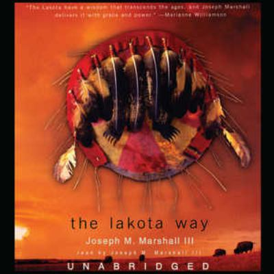 The Lakota Way: Stories and Lessons for Living 9780786175345