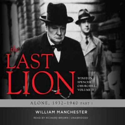 The Last Lion, Volume 2: Winston Spencer Churchill, Alone, 1932-1940 9780786186143