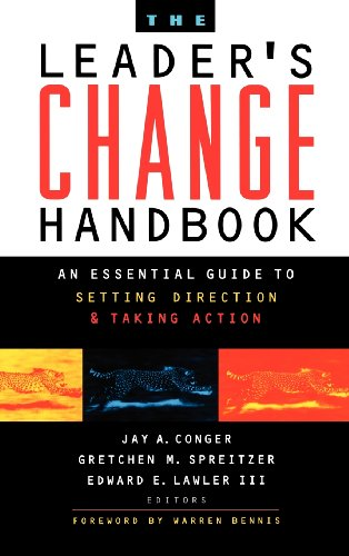 The Leader's Change Handbook: An Essential Guide to Setting Direction and Taking Action 9780787943516