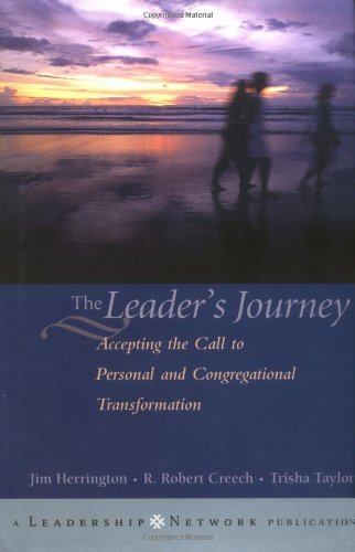 The Leader's Journey: Answering the Call to Personal and Congregational Transformation 9780787962661