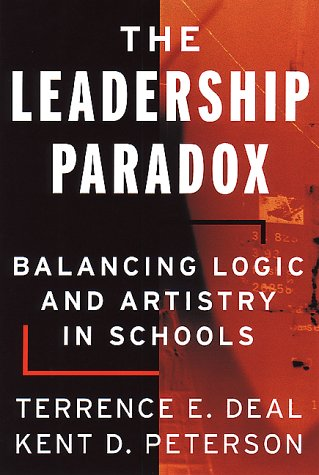 The Leadership Paradox: Balancing Logic and Artistry in Schools 9780787955410