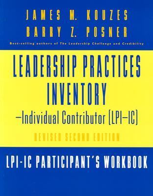 The Leadership Practices Inventory-Individual Contributor (LPI-IC), Includes 1 Self and 1 Participant's Workbook: Self Package Set (Includes Self and 9780787956608