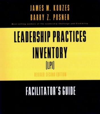 The Leadership Practices Inventory (LPI)-Facilitator's Guide Package, Second Edition Revised (with Scoring Software 3.5, Self/Observer, and Workbook), 9780787956578