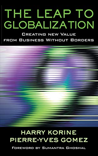 The Leap to Globalization: Creating New Value from Business Without Borders 9780787962111