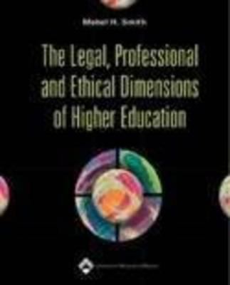 The Legal, Professional and Ethical Dimensions of Higher Education 9780781752046