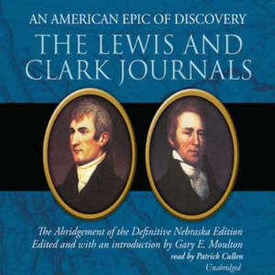 The Lewis and Clark Journals: An American Epic of Discovery 9780786184576
