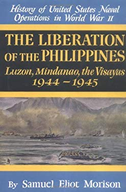 The Liberation of the Philippines: Luzon, Mindanao, the Visayas 1944-1945 9780785813149