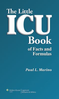The Little ICU Book of Facts and Formulas 9780781778237