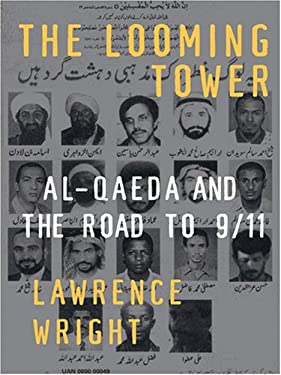 The Looming Tower: Al-Qaeda and the Road to 9/11 9780786292608