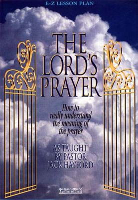 The Lord's Prayer: How to Really Understand the Meaning of the Prayer [With 1 Cassette and 1 Facilitator's Guide] 9780785294429
