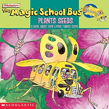 The Magic School Bus Plants Seeds: A Book about How Living Things Grow 9780785756217