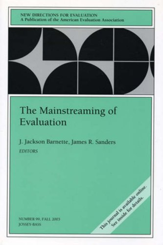 The Mainstreaming of Evaluation: New Directions for Evaluation 9780787972066