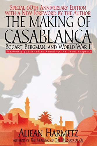 The Making of Casablanca: Bogart, Bergman, and World War II 9780786888146