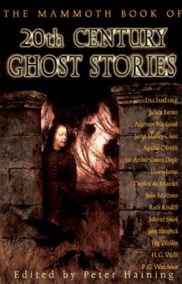 The Mammoth Book of 20th Century Ghost Stories 9780786705832